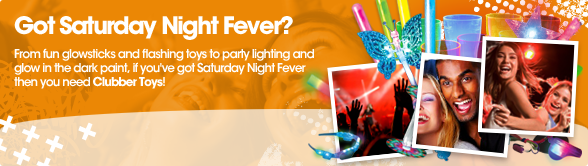 Got Saturday Night Fever? From fun Glowsticks and flashing toys to party lighting and glow in the dark paint, if you've got Saturday Night Fever then you need Clubber Toys!